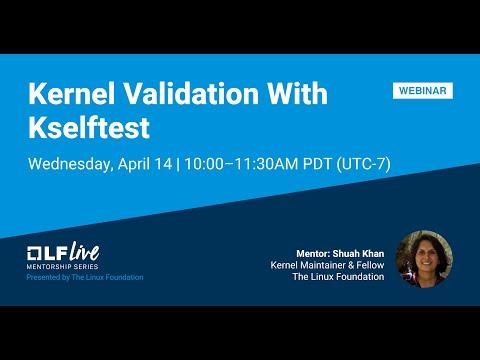 Mentorship Session: Kernel Validation With Kselftest