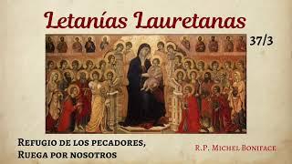 37 Refugio de los pecadores, ruega por nosotros | Letani?as Lauretanas 3/3