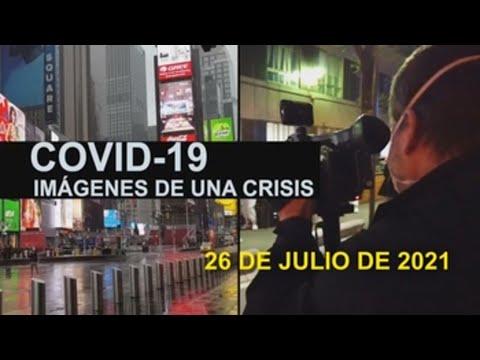 Covid-19 Imágenes de una crisis en el mundo del 26 de julio