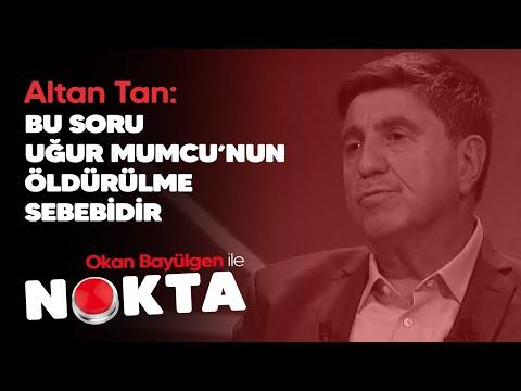 Okan Bayülgen ile Nokta - Altan Tan: Bu soru Uğur Mumcu'nun öldürülme sebebidir