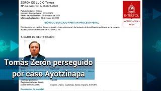 Buscan a Tomás Zerón en Europa, EU, Guatemala y Belice; así es su ficha roja de Interpol