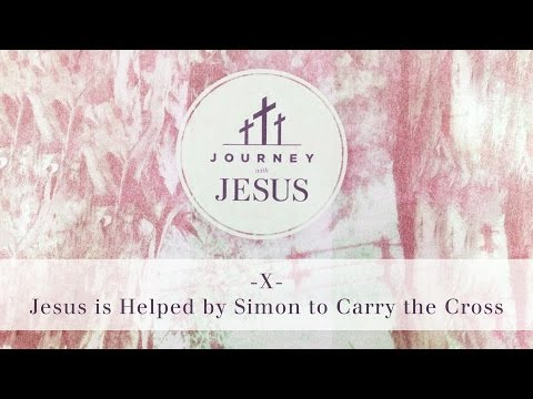 Journey With Jesus 360° Tour X: Jesus is Helped by Simon to Carry the Cross