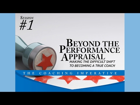 The Coaching Imperative Session#: Beyond the Performance Appraisal