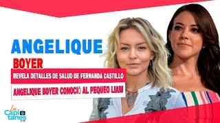 Angelique Boyer revela detalles de la salud de Fernanda Castillo