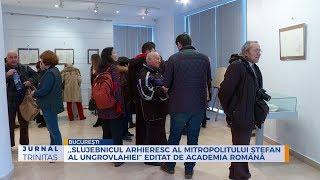""",,Slujebnicul arhieresc al Mitropolitului Stefan al Ungrovlahiei"""" editat de Academia Romana"""