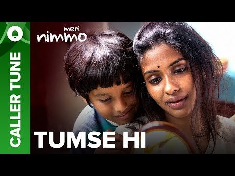 "Set ""Tumse Hi"" song as your caller tune | Meri Nimmo 2018"