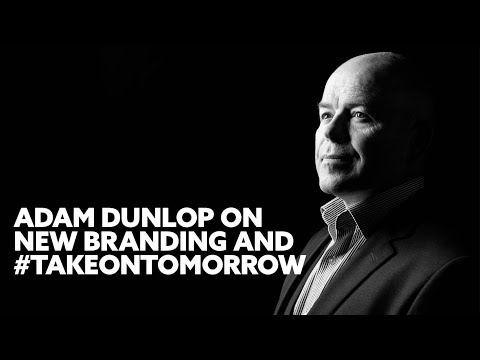 Adam Dunlop - New Brand and #TakeOnTomorrow