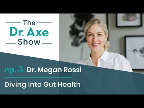Diving into Gut Health with Dr. Megan Rossi | The Dr. Axe Show | Podcast Episode 5