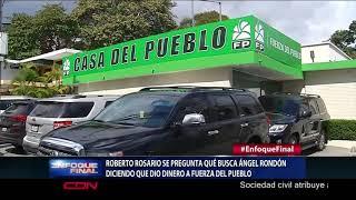 """Roberto Rosario: """"Que busca  Rondón, afirmando que financió todos los partidos, incluyendo la FP"""