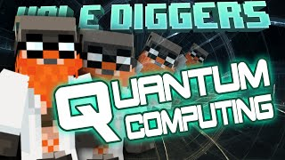 Minecraft - Quantum Computing - Hole Diggers 46