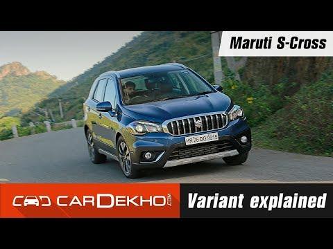 Maruti Suzuki S-Cross Variant Explained