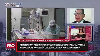Fed. Médica: Es inconcebible que Talara, Paita y Chulucanas no estén declaradas en nivel extremo