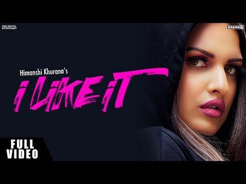 Himanshi Khurana-I Like It Mp3 Song Download And Video