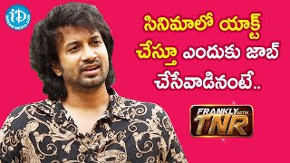 Actor Satyadev about his struggling days | Frankly With TNR | iDream Movies - IDREAMMOVIES