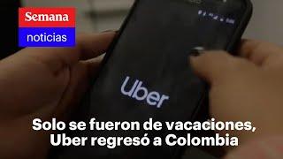Usuarios felices, taxistas inconformes: crónica del regreso de UBER a Colombia | Semana noticias
