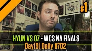Day[9] Daily #702 - Hyun vs Oz - WCS NA Finals P1