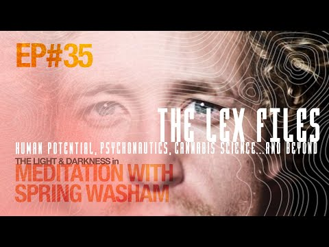 The Light & Darkness in Meditation with Spring Washam | Ep. 35 | The Lex Files