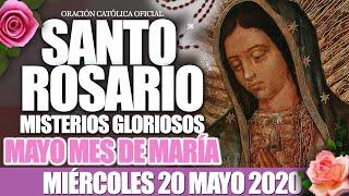 Santo Rosario de Hoy?????? Miércoles 20 de Mayo de 2020|????????MISTERIOS GLORIOSOS//MES DE MARÍA