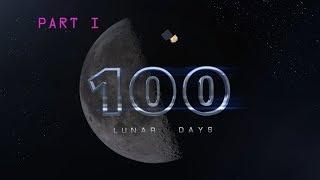 100 Lunar Days - Part I