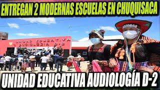 Arce Entrega Escuela Especial Audiología-D2 en Sucre y otra Escuela en Yotala (Chuquisaca)