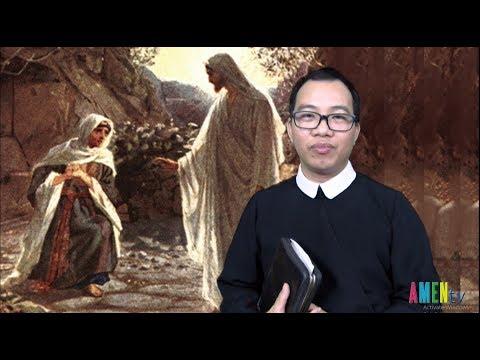LỜI HẰNG SỐNG Thứ Hai 22.07.2019: LỄ THÁNH MARIA MAĐALÊNA - Lm. Giuse Nguyễn Văn Toản, DCCT
