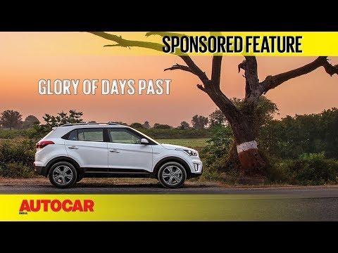 Glory of Days Past   Hidden Gems   Hyundai Creta   Sponsored Feature  