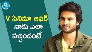 Actor Sudheer Babu about V Movie Offer | V Movie | Nani | Nivetha Thomas | Aditi Rao Hydari - IDREAMMOVIES