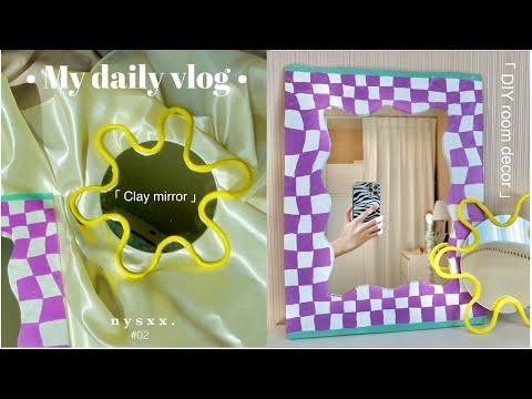 •My-daily-vlog-02•-「Clay-Mirro