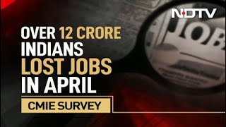 Over 12 Crore Indians Lost Jobs In April Amid Lockdown: Think Tank - NDTV