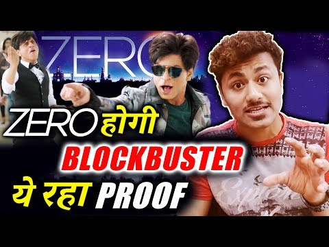 Shahrukh Khan's ZERO Will Be A BLOCKBUSTER - Here's The Proof