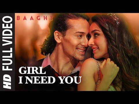 GIRL I NEED YOU LYRICS - Baaghi   Arijit Singh