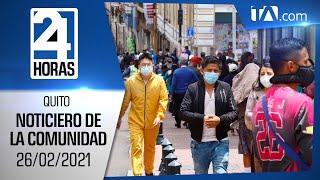 Noticias Ecuador: Noticiero 24 Horas 26/02/2021 (De La Comunidad - Emisión Central)