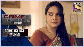 Crime Patrol | The Concealed Truth | Crime Against Women | Full Episode - SETINDIA