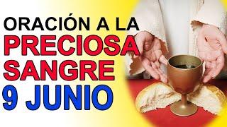 ORACIÓN A LA PRECIOSA SANGRE DE CRISTO 9 DE JUNIO DE 2021 IGLESIA CATOLICA CANAL OFICIAL ORACIONES