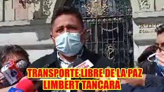 EJECUTIVO DE TRANSPORTE LIBRE DE LA PAZ LIMBERT TANCARA ANUNCIÓ QUE HAY ACUERDO CON EL GOBIERNO..