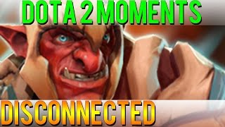 Dota 2 Moments - Disconnected