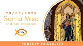 Santa Misa - Sábado 23 de Mayo 2020