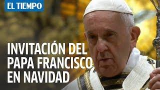 Papa invita en Navidad a amar al pro?jimo para cambiar al mundo