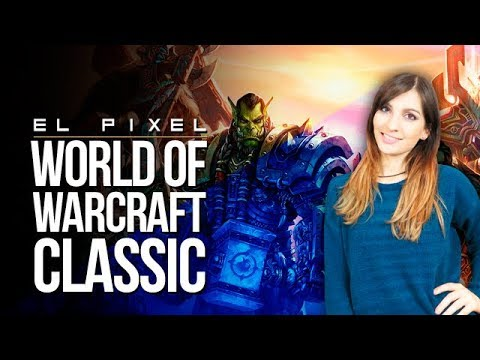 connectYoutube - WORLD of WARCRAFT CLASSIC | El Píxel