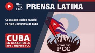 Reconocen en el mundo fortaleza del Partido Comunista de Cuba