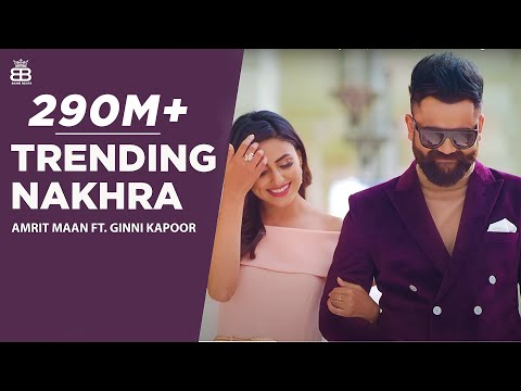 Trending Nakhra-Amrit Maan Full HD Video Song With Lyrics