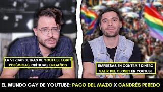LOS SECRETOS DETRÁS DEL MUNDO GAY DE YOUTUBE! PACO DEL MAZO x CANDRÉS PEREDO