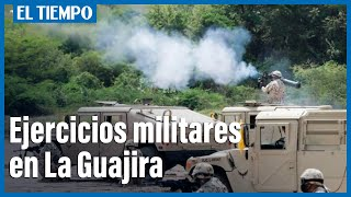 Colombia realizó ejercicios militares de soberani?a en La Guajira, a 30 kilómetros de Venezuela