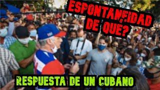 ????RESPUESTA de un CUBANO ???????? a Diaz-Canel y al  ???? acto de los ESPONTÁNEOS en LA HABANA ????.