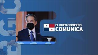 Esta semana en #ElBuenGobiernoComunica Vacunación,  Excedentes del canal de Panamá y más.