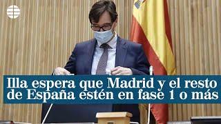 Illa espera que Madrid y el resto de España estén en la Fase 1 o superior