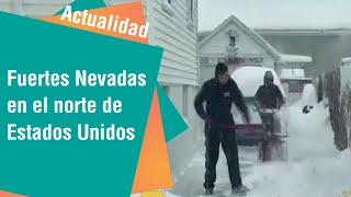 Fuertes Nevadas en el norte de Estados Unidos | Actualidad