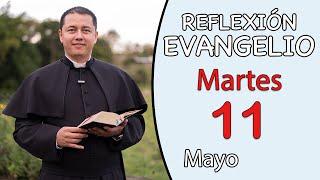 Evangelio de Hoy Martes 11 de Mayo de 2021