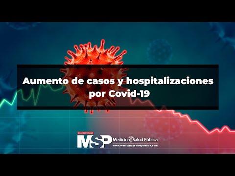Aumento de casos y hospitalizaciones por Covid-19