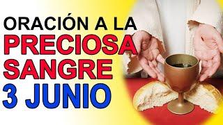 ORACIÓN A LA PRECIOSA SANGRE DE CRISTO 3 DE JUNIO DE 2021 IGLESIA CATOLICA CANAL OFICIAL ORACIONES